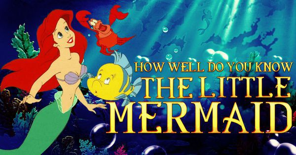 "How Well Do You Know ""The Little Mermaid""?"