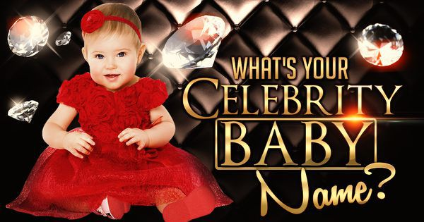 What's Your Celebrity Baby Name?