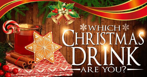Which Christmas Drink Are You?