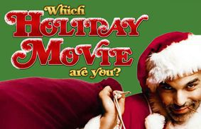 Which Holiday Movie Are You?