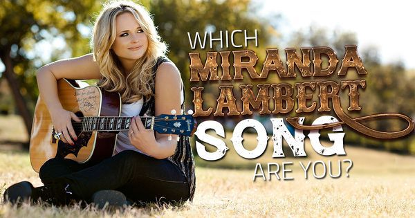Which Miranda Lambert Song Are You?