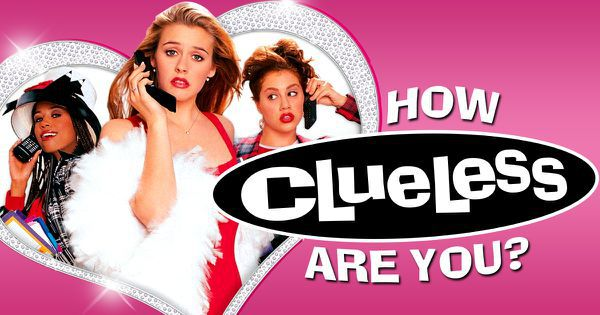 "How ""Clueless"" Are You?"