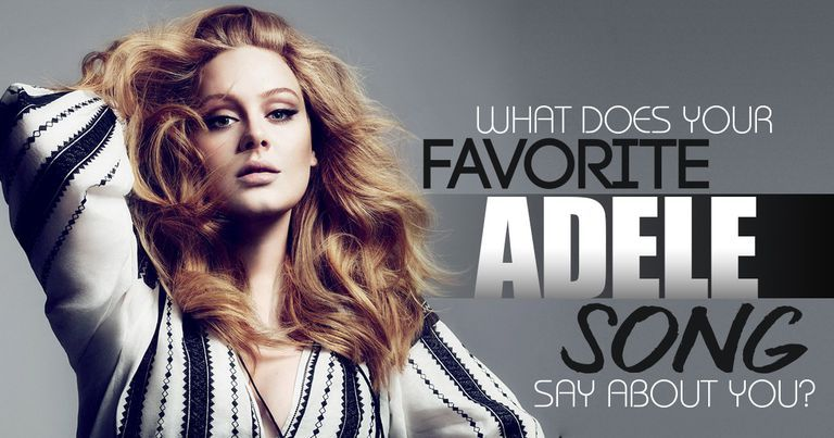 What Does Your Favorite Adele Song Say About You?