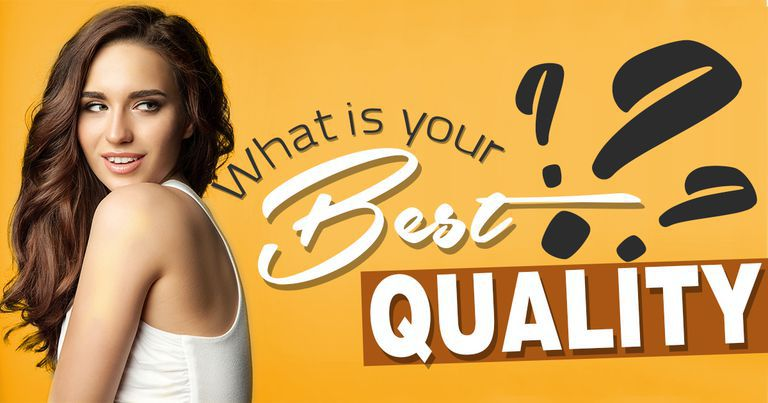 What Is Your Best Quality?
