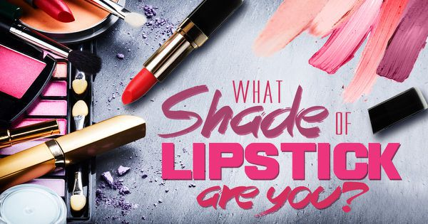 What Shade Of Lipstick Are You?