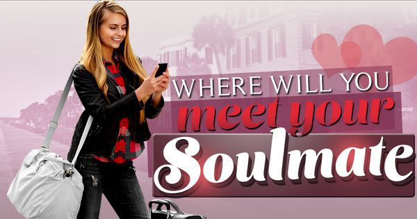 Where Will You Meet Your Soulmate?