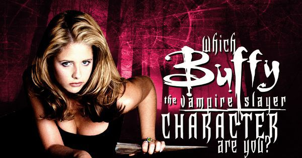 "Which ""Buffy the Vampire Slayer"" Character Are You?"