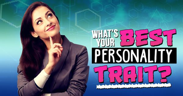 What's Your Best Personality Trait?