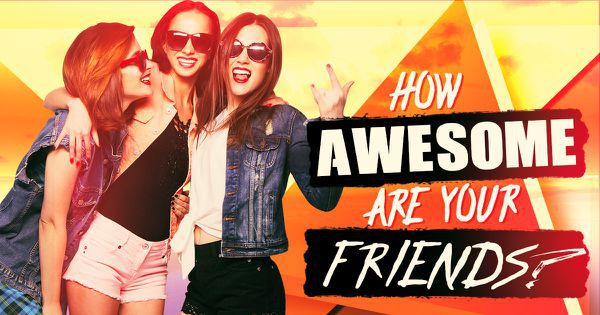How Awesome Are Your Friends?